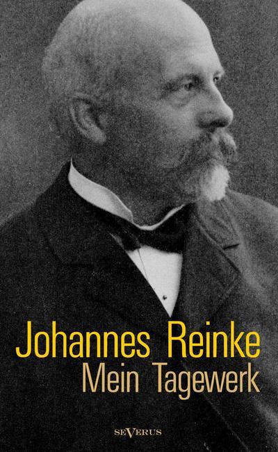 Johannes Reinke: Mein Tagewerk. Autobiographie