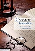 APOGEPHA Arzneimittel. Im Dienste der Gesundheit: Eine Firmengeschichte