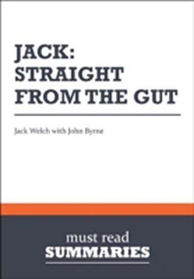 Summary: Jack: Straight From the Gut  John Byrne