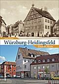 Würzburg-Heidingsfeld; Einst und heute; Sutto ...