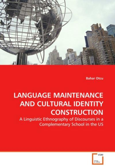 LANGUAGE MAINTENANCE AND CULTURAL IDENTITY CONSTRUCTION