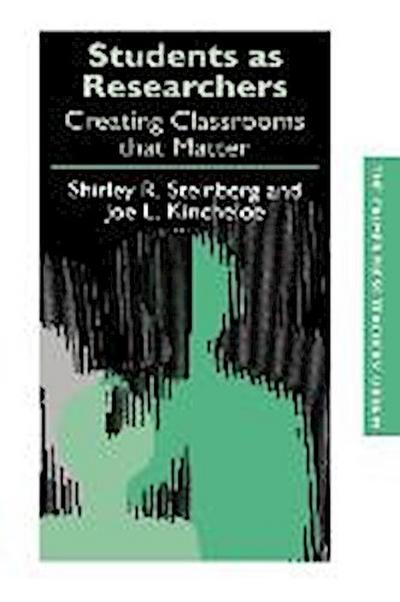 Students as Researchers: Creating Classrooms That Matter