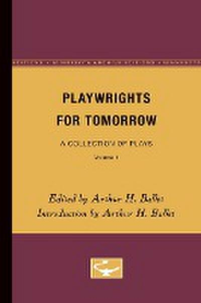 Playwrights for Tomorrow: A Collection of Plays, Volume 1