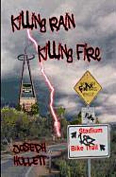Hullett, J: KILLING RAIN KILLING FIRE