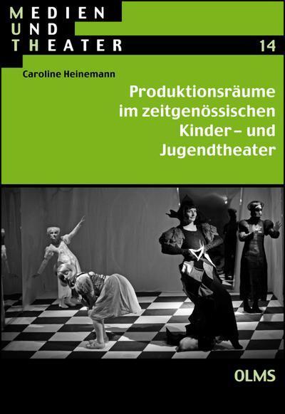 Produktionsräume im zeitgenössischen Kinder- und Jugendtheater