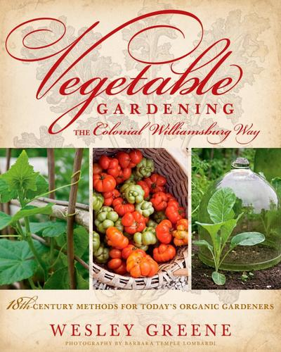 Vegetable Gardening the Colonial Williamsburg Way