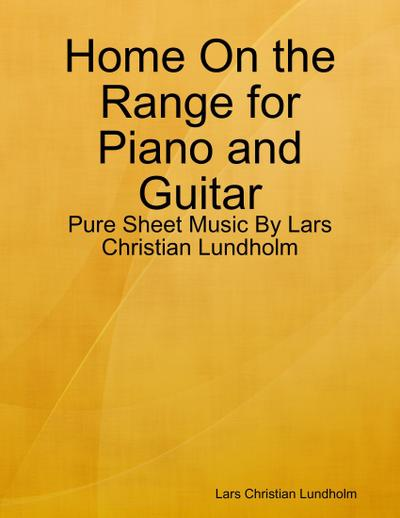 Home On the Range for Piano and Guitar - Pure Sheet Music By Lars Christian Lundholm