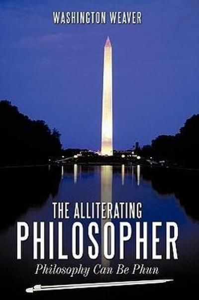 The Alliterating Philosopher: Philosophy Can Be Phun
