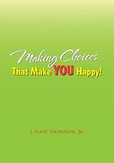 Making Choices...That Make You Happy!