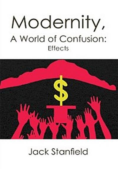 Modernity, a World of Confusion: Effects