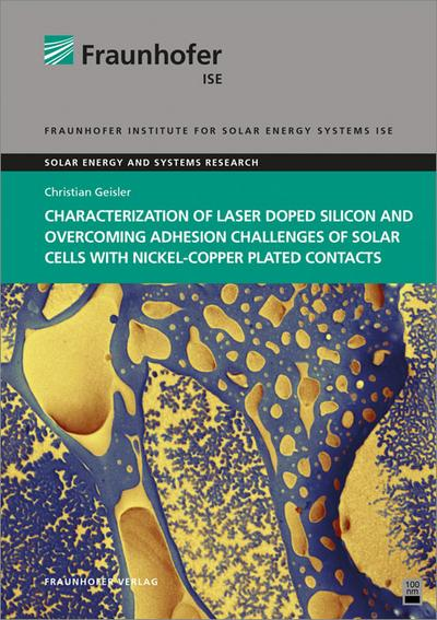 Characterization of Laser Doped Silicon and Overcoming Adhesion Challenges of Solar Cells with Nickel-Copper Plated Contacts.