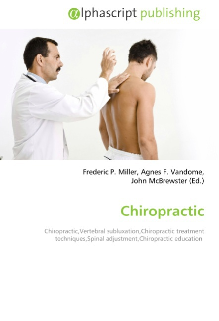 Frederic P. Miller / Chiropractic /  9786130006358