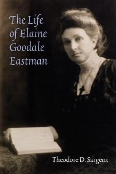 The Life of Elaine Goodale Eastman