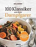 100 Klassiker aus dem Dampfgarer