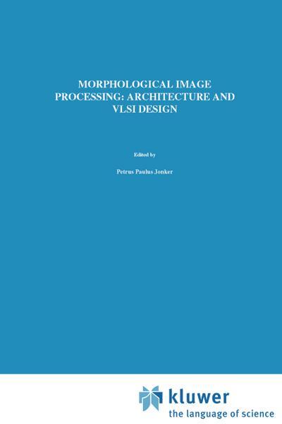 Morphological Image Processing: Architecture and VLSI design
