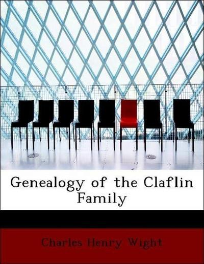 Genealogy of the Claflin Family