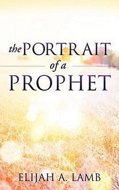 The Portrait of a Prophet
