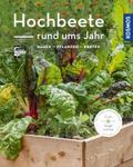 Hochbeete rund ums Jahr (Mein Garten)
