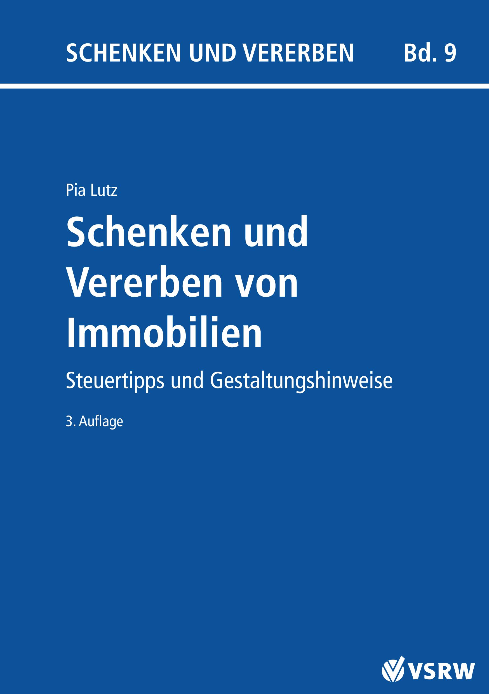 Schenken und Vererben von Immobilien Pia Lutz