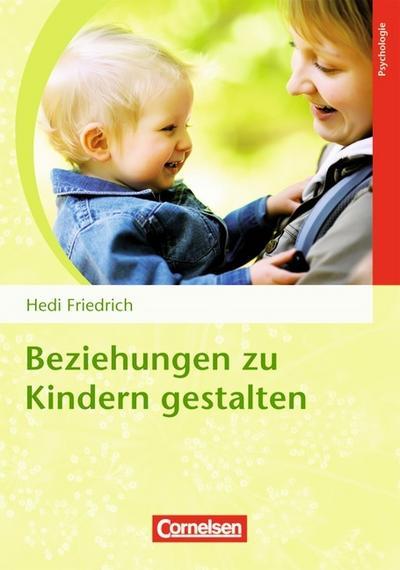Beziehungen zu Kindern gestalten