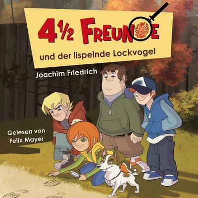 4 1/2 Freunde 01: 4 1/2 Freunde und der lispelnde Lockvogel (viereinhalb)