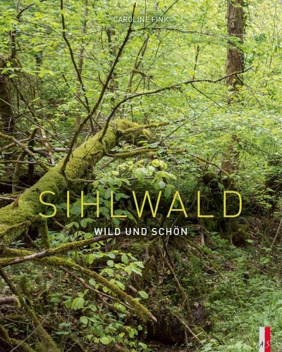 Sihlwald - wild und schön