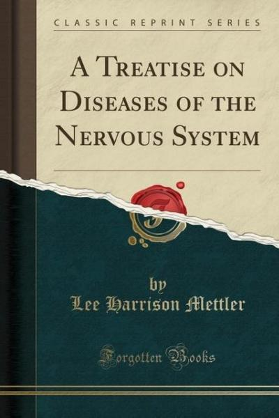 A Treatise on Diseases of the Nervous System (Classic Reprint)
