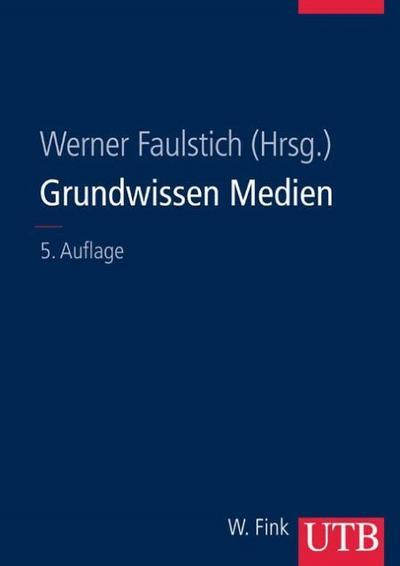 Grundwissen Medien (Uni-Taschenbücher L)