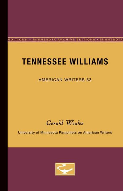 Tennessee Williams - American Writers 53: University of Minnesota Pamphlets on American Writers
