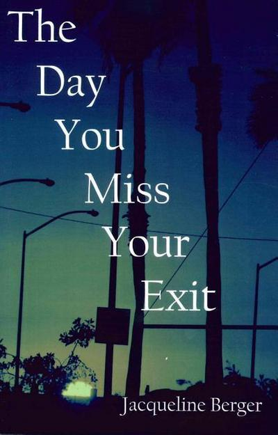 The Day You Miss Your Exit