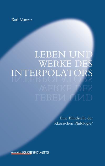 Leben und Werke des Interpolators