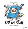 Unterm Strich: Der Rückblick 2016