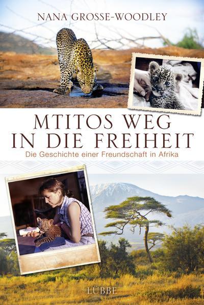 Mtitos Weg in die Freiheit; Die Geschichte einer Freundschaft in Afrika; Deutsch