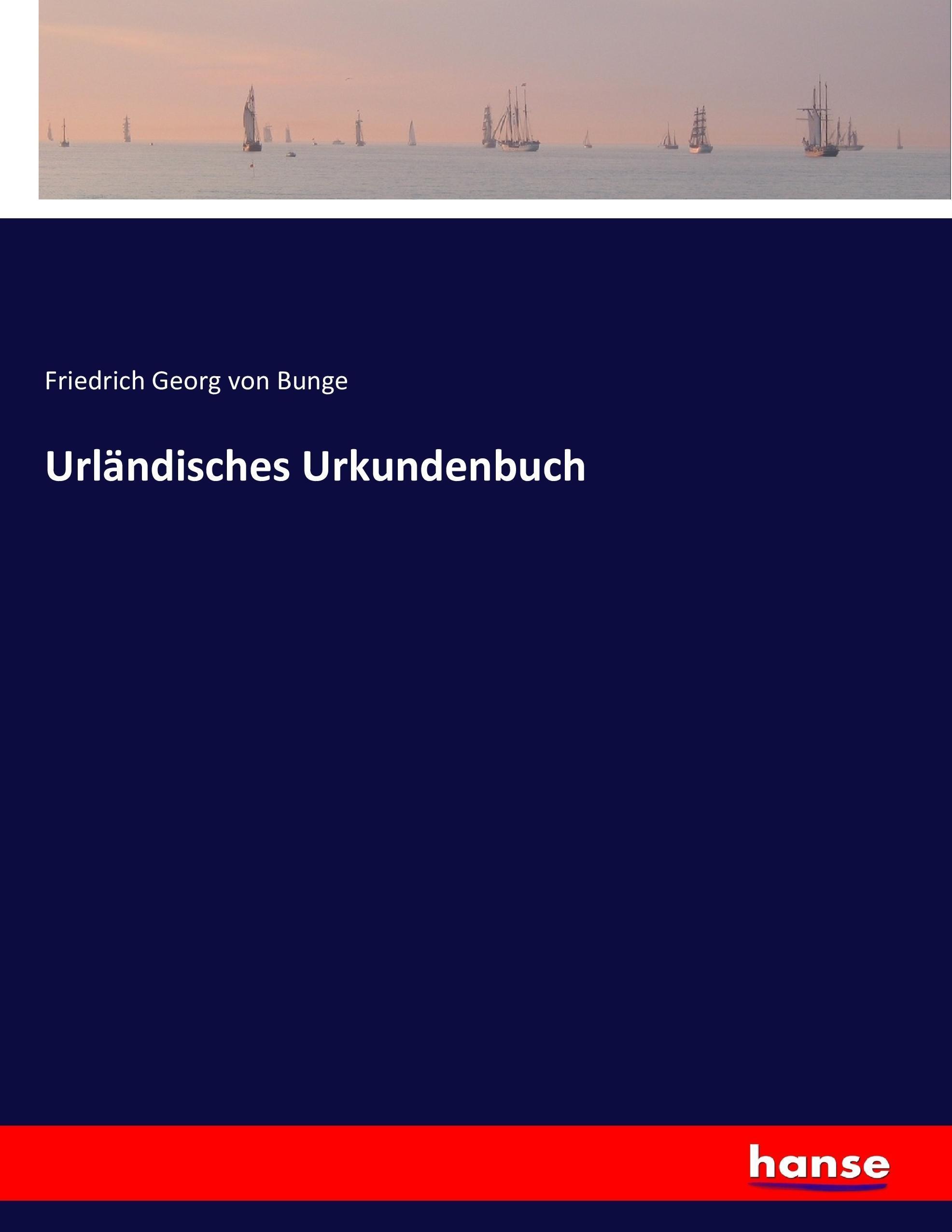 Urländisches Urkundenbuch - Friedrich Georg Von Bunge -  9783744637619