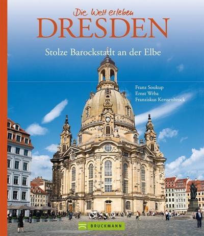 Dresden; Stolze Barockstadt an der Elbe   ; Die Welt erleben ; Deutsch