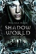 "Shadow World. Kampf der Seelen   ; HC - Ravensburger """"Junge Reihe"""" ; Aus d. Engl. v. Malich, Anja; Deutsch"