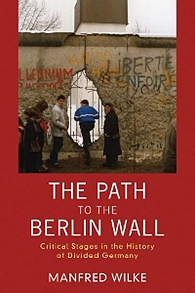 The Path to the Berlin Wall