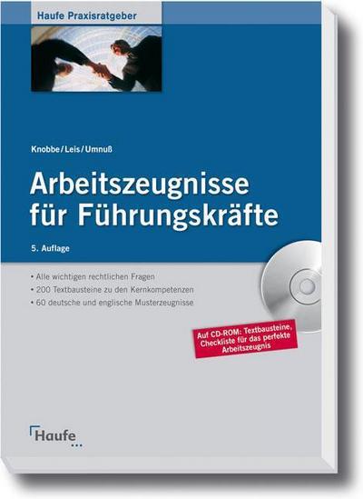 Arbeitszeugnisse für Führungskräfte qualifiziert gestalten und bewerten: Mit 60 deutschen und englischen Musterzeugnissen