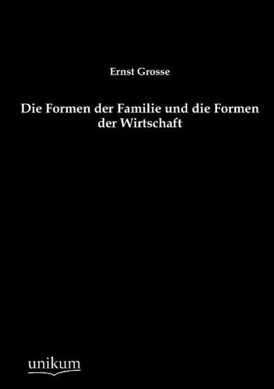 Die Formen der Familie und die Formen der Wirtschaft
