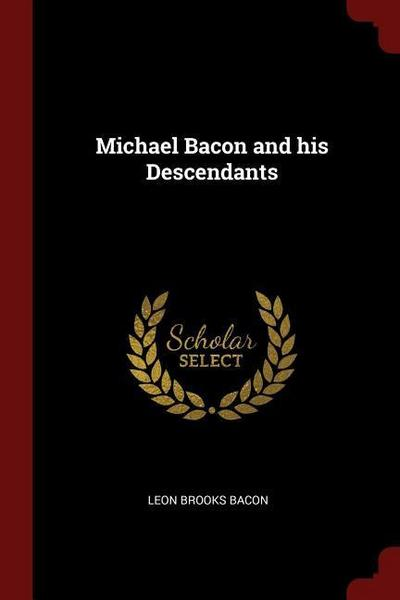 Michael Bacon and His Descendants