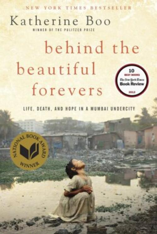 BEHIND THE BEAUTIFUL FOREVERS - KATHERINE BOO -  9781400067558