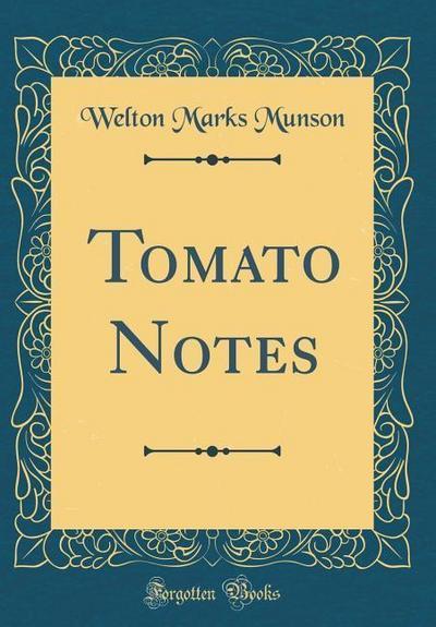 Tomato Notes (Classic Reprint)