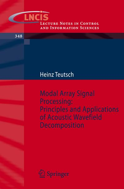 Modal Array Signal Processing: Principles and Applications of Acoustic Wavefield Decomposition