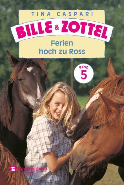 Bille und Zottel Bd. 05 - Ferien hoch zu Ross