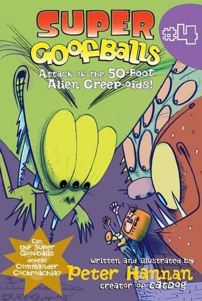 Super Goofballs, Book 4: Attack of the 50-Foot Alien Creep-oids!