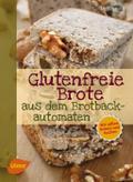 Glutenfreie Brote aus dem Brotbackautomaten:  ...