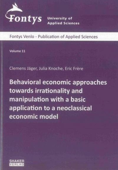 Behavioral economic approaches towards irrationality and manipulation with a basic application to a neoclassical economic model