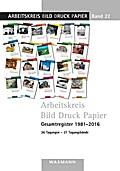 Arbeitskreis Bild Druck Papier. Gesamtregister 1981-2016