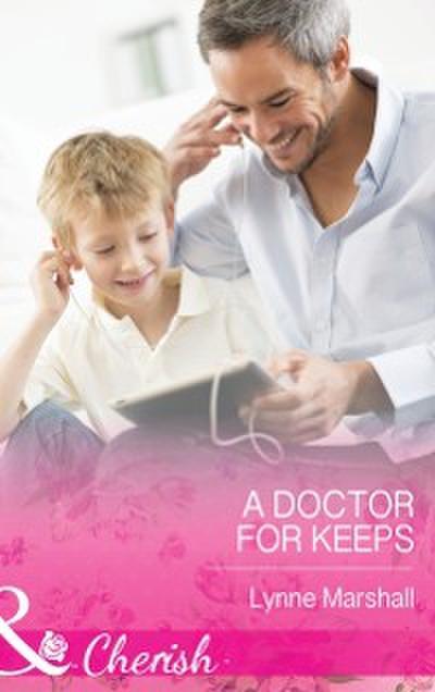 Doctor for Keeps (Mills & Boon Cherish)