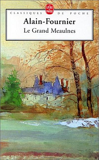 Le Grand Meaulnes (Classiques De Poche)
